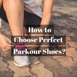 how to choose perfect parkour shoes