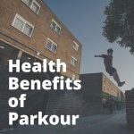 Health Benefits of Parkour