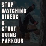 How to Learn Parkour? - 10 Steps to Get Started in Parkour - 2021 Guide