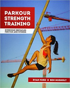 Parkour Strength Training Book Overcome Obstacles for Fun and Fitness