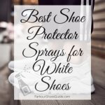 10 Best Shoe Protector Sprays for White Shoes (2020)
